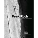 Peak Rock: The History, the Routes, the Climbers