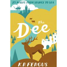 The Dee: 25 Walks from Source to Sea