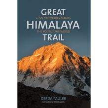 Great Himalaya Trail: 1,700 Kilometres Across the Roof of the World