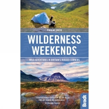 Wilderness Weekends: Wild Adventures in Britain's Rugged Corners