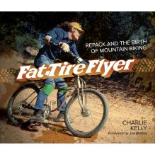 Fat-Tire Flyer: Repack and the Birth of Mountain Biking