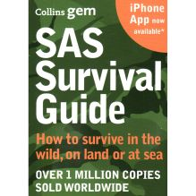 SAS Survival Guide: How to Survive in the Wild, on Land or at Sea
