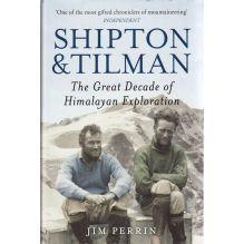Shipton and Tilman: The Great Decade of Himalayan Exploration