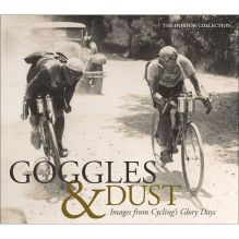 Goggles and Dust: Images from Cycling's Glory Days