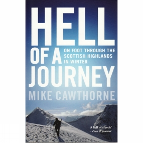 BirLinn Ltd Hell of a Journey: On Foot Through the Scottish Highlands in Winter No Colour