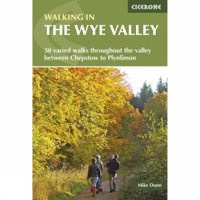 Cicerone Walking in the Wye Valley 1st Edition , February 2015