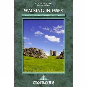 Cicerone Walking in Essex: 25 Day Walks and a Cross-Country Route No Colour