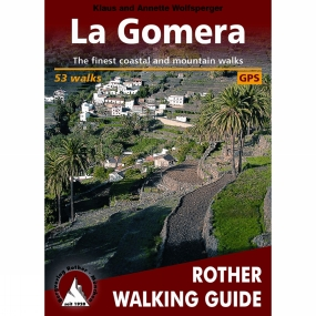 Bergverlag Rother La Gomera: Rother Walking Guide No Colour