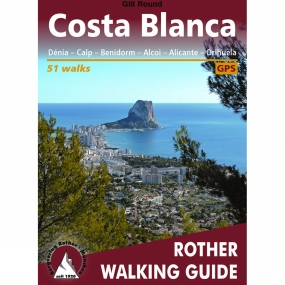 Bergverlag Rother Costa Blanca: Rother Walking Guide No Colour