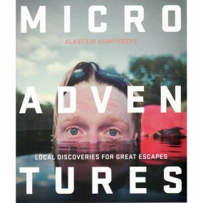 Harper Collins Microadventures: Local Discoveries for Great Escapse