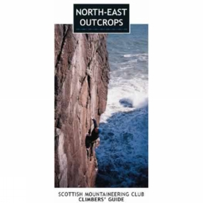 SMC - Guidebooks North-East Outcrops: Scottish Mountaineering Club Climbers' Guide