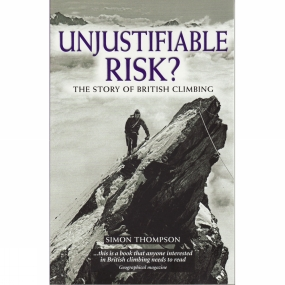 Cicerone Unjustifiable Risk?: The Story of British Climbing