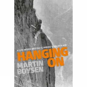 Vertebrate Publishing Hanging On: A Life Inside British Climbing's Golden Age