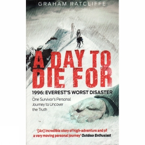 A Day to Die For: 1996: Everest's Worst Disaster A Day to Die For: 1996: Everest's Worst Disaster by MainstreamPublishing
