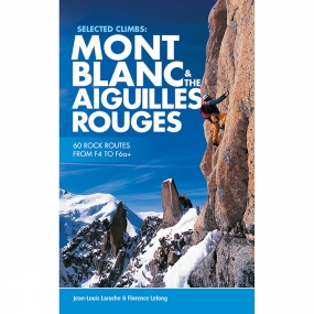 Vertebrate Publishing Mont Blanc and the Aiguilles Rouges: Selected Climbs