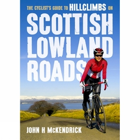 Pocket Mountains Ltd The Cyclist's Guide to Hillclimbs on Scottish Lowland Roads