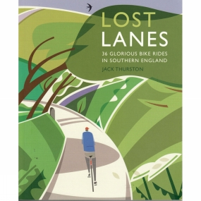 Lost Lanes: 36 Glorious Bike Rides in Southern England Lost Lanes: 36 Glorious Bike Rides in Southern England by Wildthings