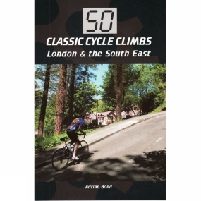 Crowood Press Ltd 50 Classic Cycle Climbs: London and the South East