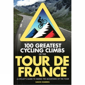 Frances Lincoln 100 Greatest Cycling Climbs of the Tour De France