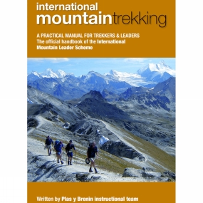 UK Mountain Training UK Mountain Training International Mountain Trekking: A Practical Manual for Trekkers and Leaders No Colour