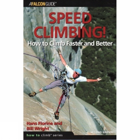 Globe Pequot Press Globe Pequot Press Speed Climbing! How to Climb Faster and Better No Colour
