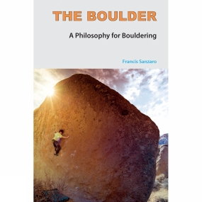 Stone Country Press Ltd The Boulder: A Philosophy for Bouldering
