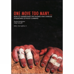Sharp End Production Sharp End Production One Move Too Many: How to Understand the Injuries of Rock Climbing 2nd Edition, 2006