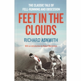 Aurum Press Aurum Press Feet in the Clouds: The Classic Tale of Fell-Running and Obsession No Colour