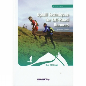 Trailguides Ltd Uphill Techniques for Off-Road Runners: Run Off-Road