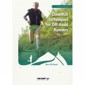 Trailguides Ltd Downhill Techniques for Off-Road Runners: Run Off-Road