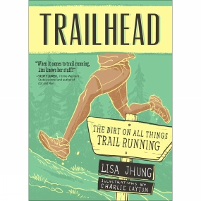 Velo Press Trailhead: The Dirt on All Things Trail Running 1st Edition