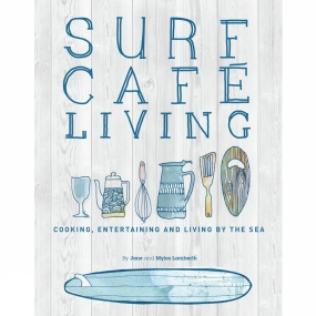 Orca Publications Surf Cafe Living: Cooking, Entertaining and Living by the Sea