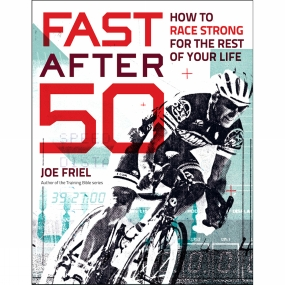 Velo Press Velo Press Fast After 50: How to Race Strong for the Rest of Your Life 1st Edition, 2015