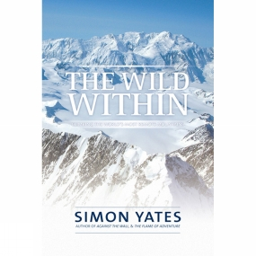 Vertebrate Publishing The Wild Within: Climbing the World's Most Remote Mountains No Colour