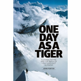 Vertebrate Publishing Vertebrate Publishing One Day as a Tiger: Alex Macintyre and the Birth of Light and Fast Alpinism No Colour