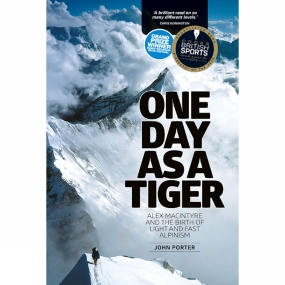 Vertebrate Publishing Vertebrate Publishing One Day as a Tiger: Alex MacIntyre and the Birth of Light and Fast Alpinism 2nd Edition, Paperback