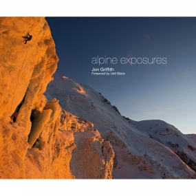 Jon Griffith Jon Griffith Alpine Exposures 1st Edition, 2014