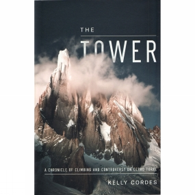 Patagonia Patagonia The Tower: A Chronicle of Climbing and Controversy on Cerro Torre 1st Edition, October 2014