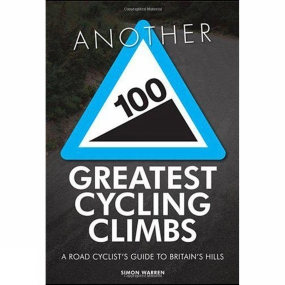 Frances Lincoln Another 100 Greatest Cycling Climbs: A Road Cyclist's Guide to Britain's Hills