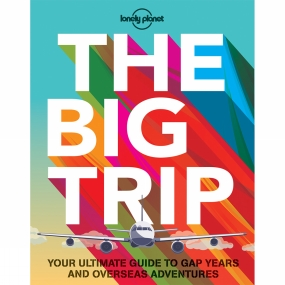 Lonely Planet Lonely Planet The Big Trip 3rd Edition