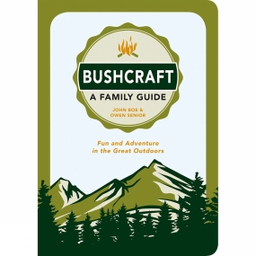 SUMMERSDALE PUBLISHERS SUMMERSDALE PUBLISHERS Bushcraft: A Family Guide 1st Edition
