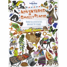 Lonely Planet Lonely Planet Adventures in Smelly Places 1st Edition
