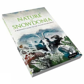 Pesda Press Nature of Snowdonia: A Beginner's Guide to the Upland Environment