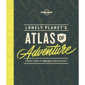 Lonely Planet Lonely Planet Atlas of Adventure 1st ed, Sept 2017