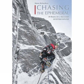 Mica Publishing Chasing the Ephemeral: 50 Routes for a Successful Scottish Winter